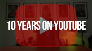 Thank You! — 10 Years on YouTube.