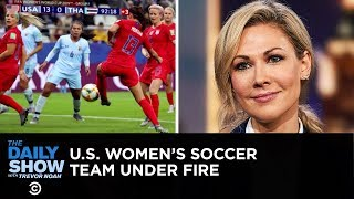 The U.S. Women's World Cup Team Gets Slammed for Over-Celebrating   The Daily Show