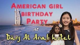 American Girl Birthday Party At Burj Al Arab Hotel In 4k