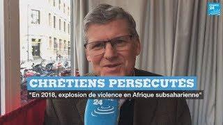 Download Chrétiens persécutés : ″En 2018, explosion de violence en Afrique subsaharienne″ Video