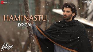 Haminastu Lyrics Video | Fitoor | Zeb Bangash | Aditya Roy Kapur & Katrina Kaif | Amit Trivedi