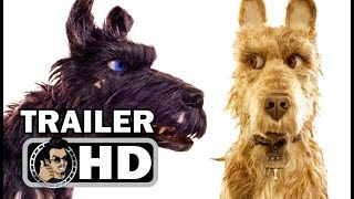 ISLE OF DOGS Official Trailer (2018) Wes Anderson, Bryan Cranston Animated Comedy Movie HD