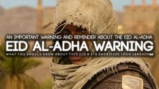 A WARNING MESSAGE ABOUT EID AL-ADHA
