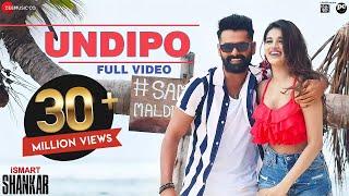 Undipo - Full Video | iSmart Shankar | Ram Pothineni, Nidhhi Agerwal \u0026 Nabha Natesh