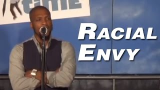 Racial Envy (Stand Up Comedy)