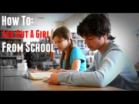 How To Ask A Girl Out At School