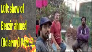 Pigeon loft show of Banazir ahmed(Bd army) Part -1