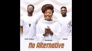 Download NO ALTERNATIVE by MoniQue+A'DAM+MikeABDUL Video