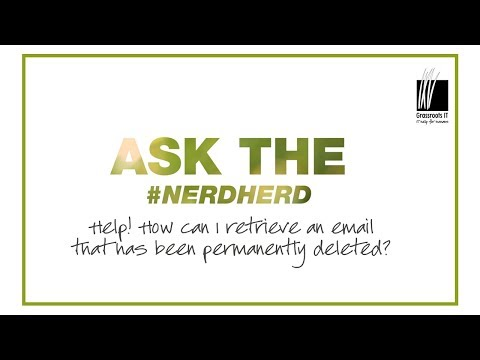 #Ask the Nerdherd: Help! How do I retrieve an email that has been permanently deleted?