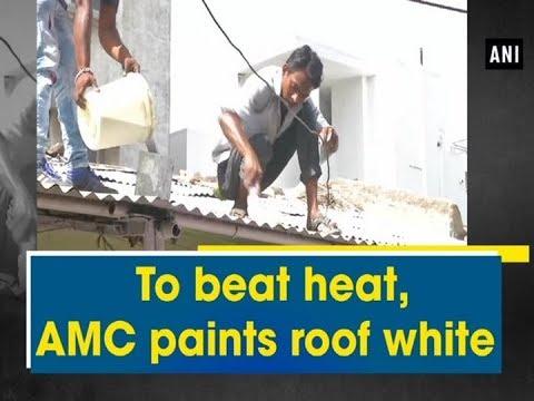 To beat heat, AMC paints roof white  - Gujarat News