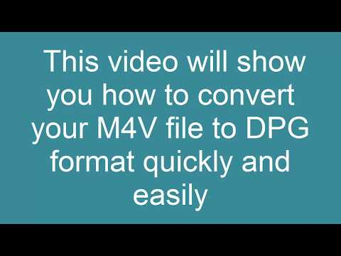 How to Convert M4V to DPG