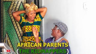 AFRICA PARENT THE KIDNAPPERS I Homeoflafta comedy