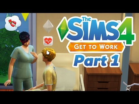 The Sims 4 Get To Work Gameplay Walkthrough Part 1 - DOCTOR (NEW EXPANSION)