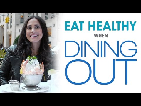 Healthy Eating Tips: How to Eat Healthy When Dining Out on a Diet | Keri Glassman