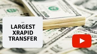 Download Ripple XRP: Largest xRapid Transfer in History Video