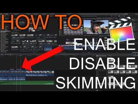 How to Enable or Disable Skimming Tool in FCPX