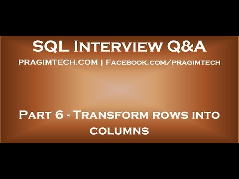 Part 6   Transform rows into columns in sql server
