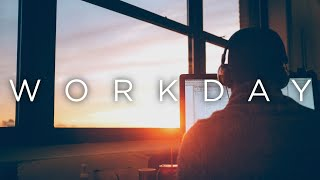 'Workday' | Productive Chill Music Mix