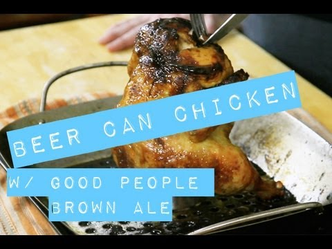 Beer Can Chicken w/ Brown Sugar Glaze & Good People Brown Ale | New Recipe To Me