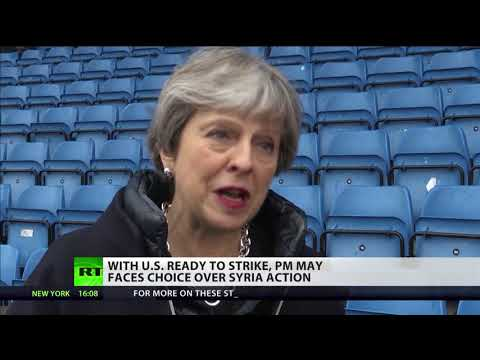 With US ready to strike, May faces choice over Syria action