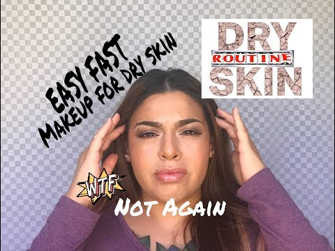 Makeup for DRY SKIN, Easy and Fast.