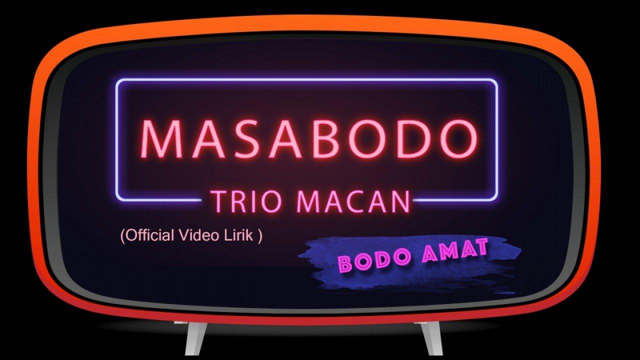 Trio Macan - Masa Bodo
