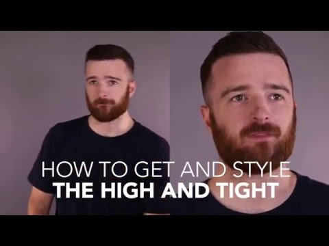 How to Cut and Style: The High and Tight