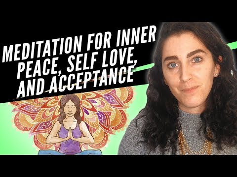 Guided Meditation For Inner Peace Self Love And Acceptance