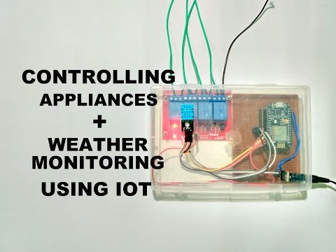 IoT Project : Home Automation and Weather Monitor using Esp8266 Node Mcu