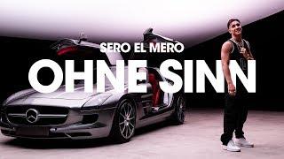 Sero El Mero - Ohne Sinn (Official Video)