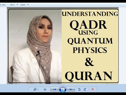 Understanding Qadr from Quantum Physics & Quran- 1