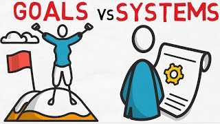 Goals Vs Systems - The Secret To (actually) Achieving Your Goals