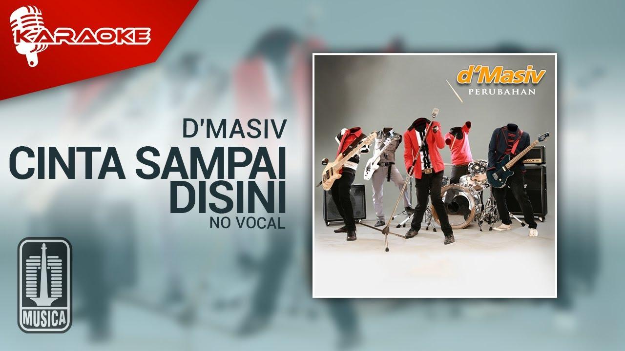 Download D'MASIV - Cinta Sampai Disini (Original Karaoke Video) | No Vocal MP3 Gratis