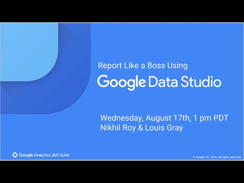 Report Like a Boss Using Google Data Studio
