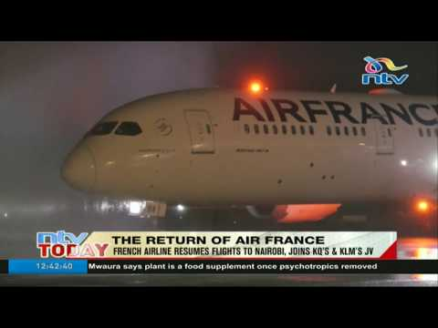 French airline resumes flights to Nairobi, joins KQ's & KLM's JV