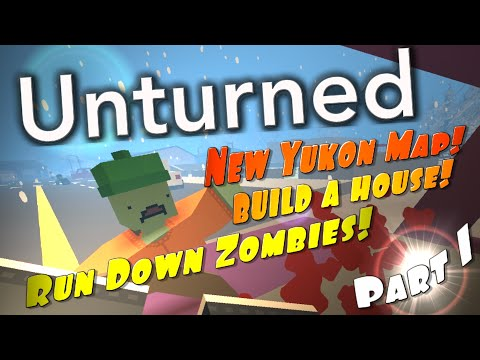 Unturned 3.0 Part 1: New Yukon Map! How to Make a House, Craft, and Steal a Fire truck!