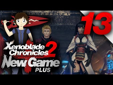 Let's Play: Xenoblade Chronicles 2 [New Game Plus] - Part 13