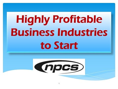 Highly Profitable Business Industries to Start