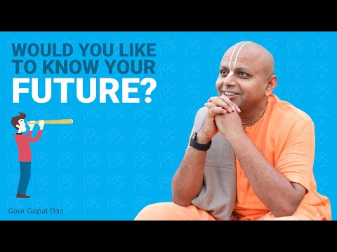 WATCH this if YOU want to know your FUTURE by Gaur Gopal das