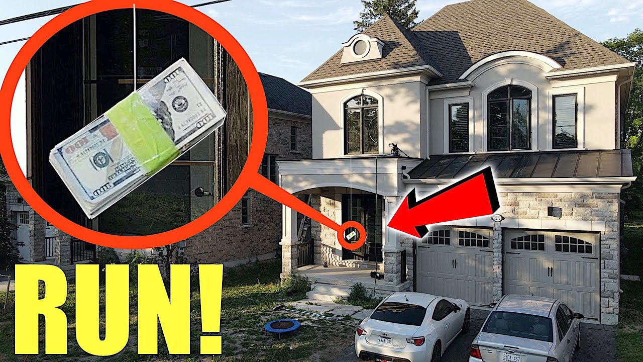 if you ever see a stack of money hanging on your house, do not grab it! Run away FAST! (It's a trap)
