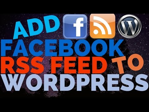 How to Add a Facebook RSS Feed to Wordpress