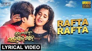 Lyrical: Rafta Rafta | Sundergarh Ra Salman Khan | Babushan,Divyadisha | Tarang Cine Production's