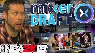 NBA 2K19 Mixer Draft