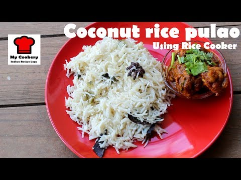 Tasty Coconut Rice Pulao Using Rice Cooker   My Cookery - Indian Recipe Logs #13