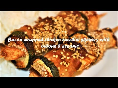 Bacon wrapped chicken zucchini skewers with onions & sesame recipe