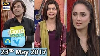 Good Morning Pakistan - Guest: Asimyar Tiwana & Tipu Sharif - 23rd May 2017 - ARY Digital