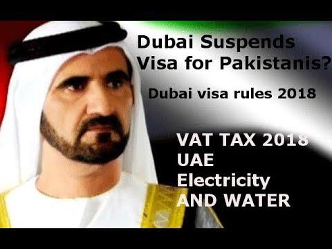 how much vat tax dewa UAE DUBAI | Dubai visa rules 2018 | PAKISTANI NO MORE VISA IN DUBAI hindi(UAE}