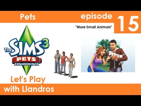 Let's Play The Sims 3 Seasons - (Pets Edition) - Episode 15 - More Small Animals