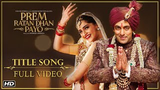 Prem Ratan Dhan Payo Full Video Songs Featuring Salman Khan & Sonam Kapoor