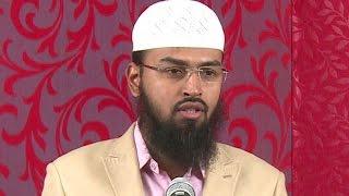 Shirk Sabse Bada Jurm Hai Jo Ibn Adam Allah Ke Sath Karta Hai By Adv. Faiz Syed